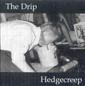 Hedgecreep - The Drip