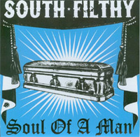 South Filthy - Soul Of A Man